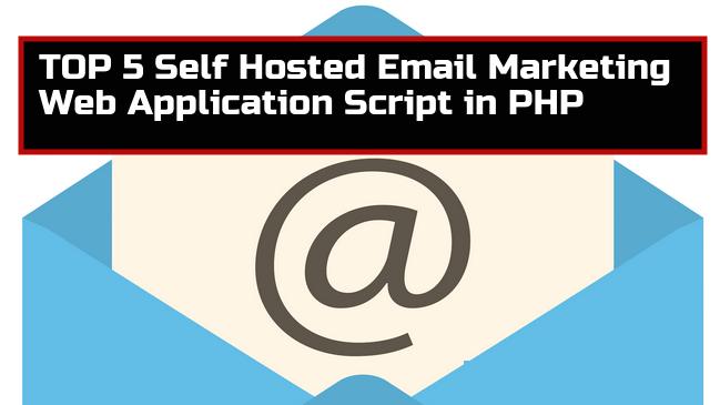 TOP 5 Website tự lưu trữ Email Marketing ứng dụng Web Script trong PHP